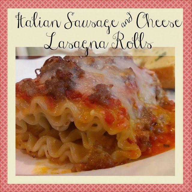 Italian Sausage and Cheese Lasagna Rolls | food | Pinterest