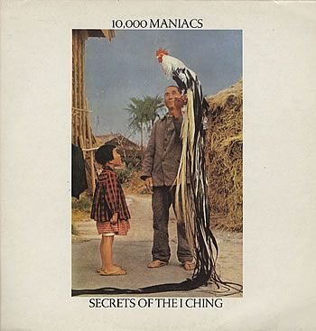 10000 Maniacs Secrets Of The I Ching