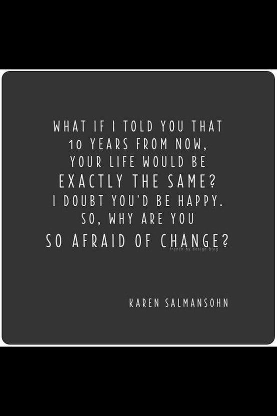 dont be afraid of #change !!! #quotes  Inspiring Thoughts  Pintere…