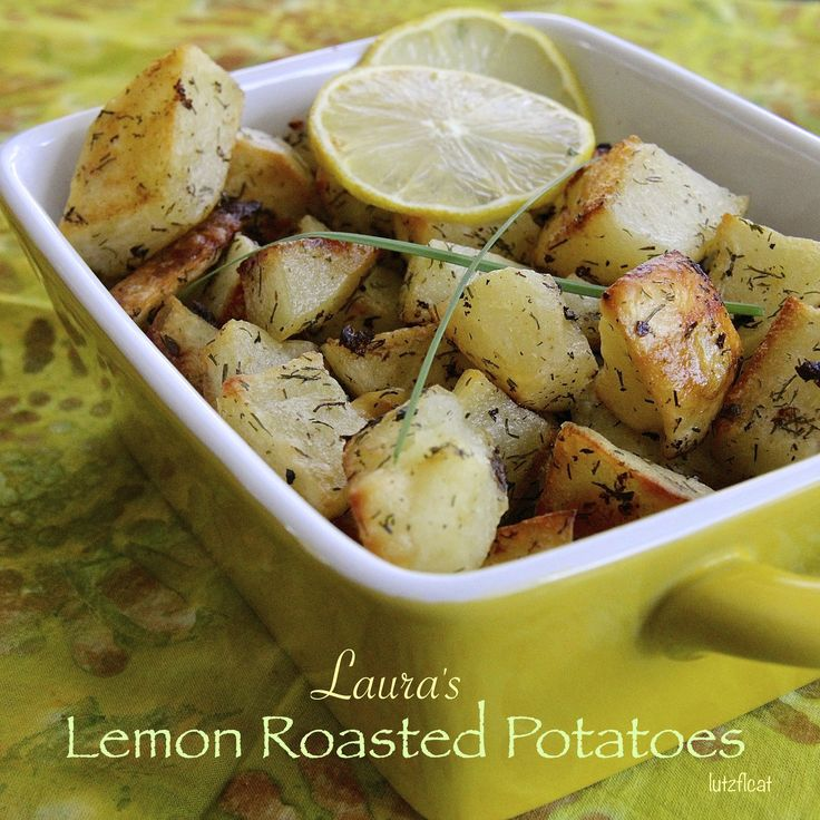 Laura's Lemon Roasted Potatoes is a fantastic side dish.