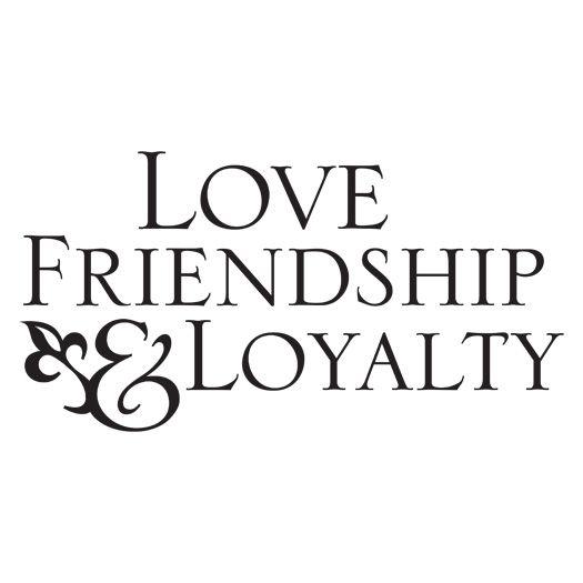 Love Loyalty Friendship Tattoos