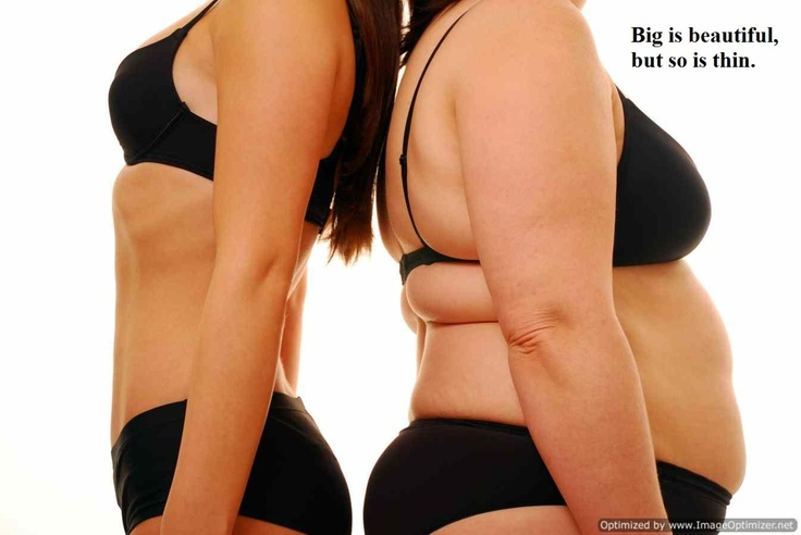 Big is beautiful, but so is thin.