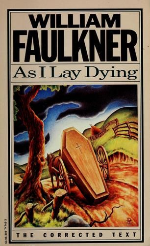 as i lay dying by william Complete summary of william faulkner's as i lay dying enotes plot summaries cover all the significant action of as i lay dying.
