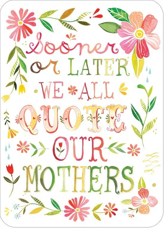 I already quote my mom! ;)