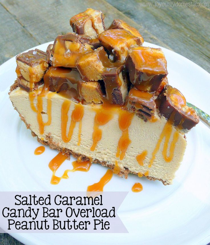 Salted Caramel Candy Bar Overload Peanut Butter Pie