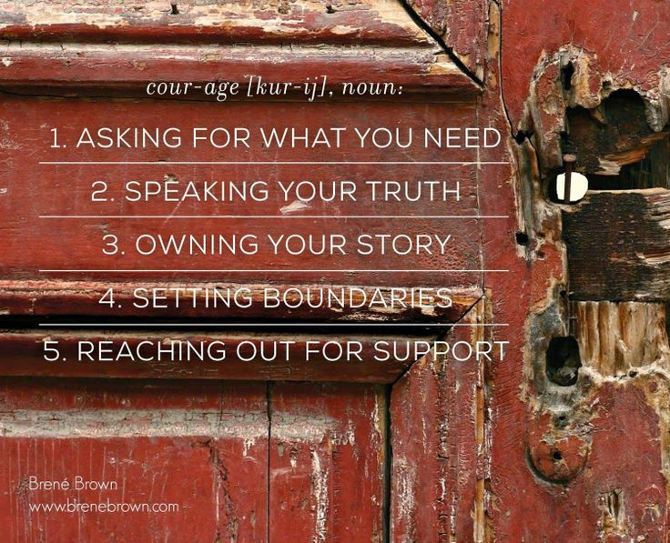 Courage - Brene Brown | Repinned by Melissa K. Nicholson, LMSW www.adoptioncounselinggr.com