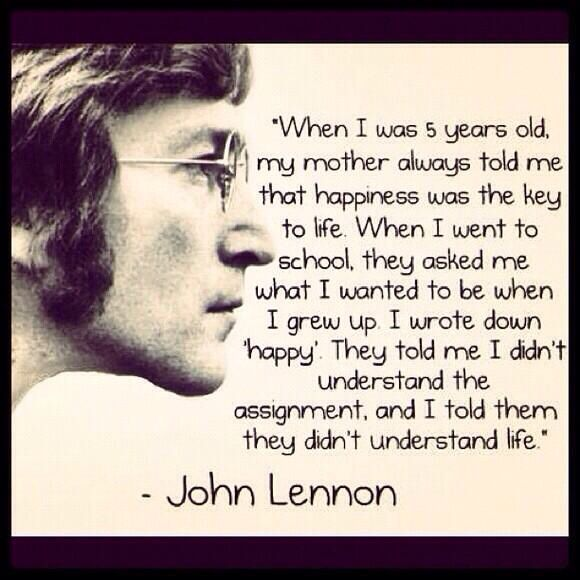 John Lennon. Quote happiness school Things for My Wall