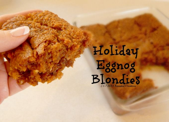 Holiday Eggnog Blondies - Kneaded Creations!