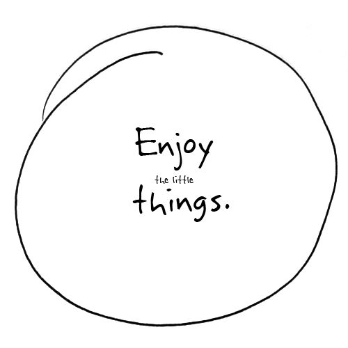 . . .EnJoY tHe LiTtLe ThInGs. . .