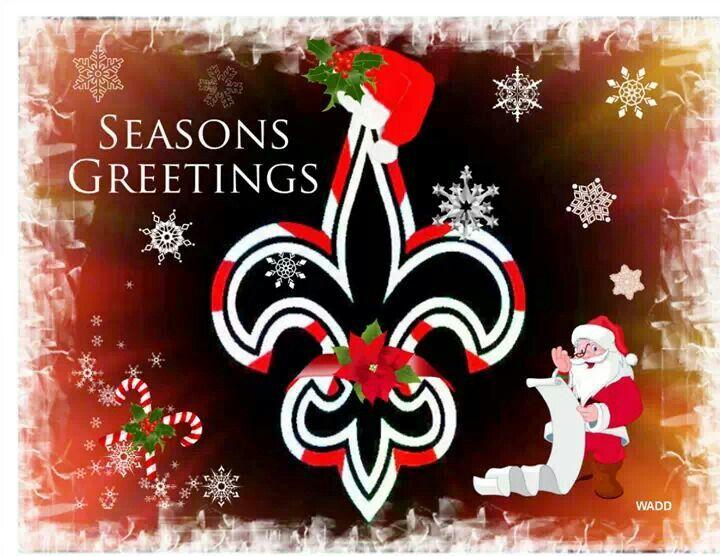 Season's Greetings-New Orleans Saints | WHO DAT Nation | Pinterest