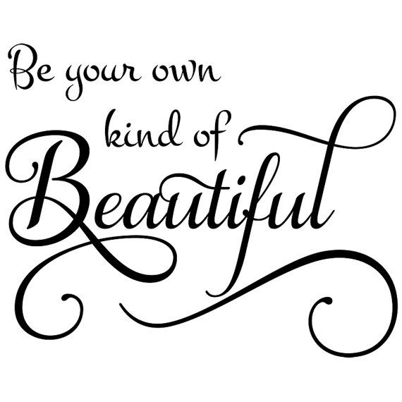 Be Your Own Kind Of Beautiful Wall Art wall decals quotes be your own kind of beautiful ~ color the walls