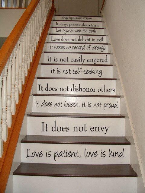 1 Corinthians 13 - STAIR CASE - love this!
