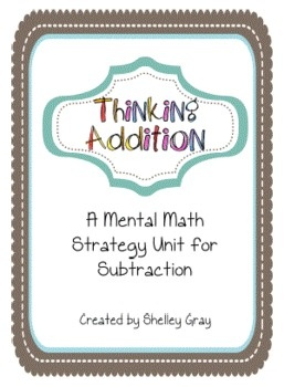 Thinking Addition: a Mental Math Strategy Unit for Subtraction
