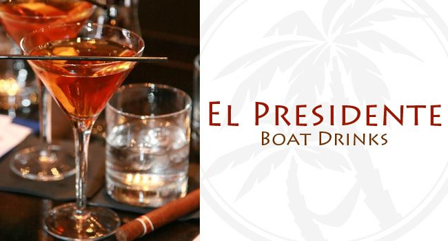 EL PRESIDENTE COCKTAIL RECIPE: BOAT DRINKS