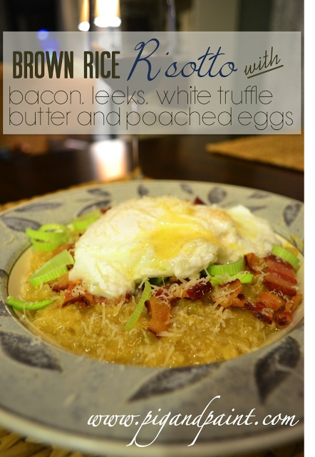 Brown Rice Risotto with Bacon, Leeks, Truffle Butter and Poached Eggs