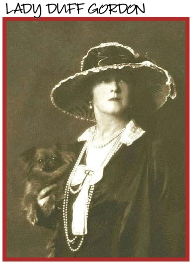 Lady Duff Gordon...Legend of Contract Law...Titanic Survivor...Pekingese Lover