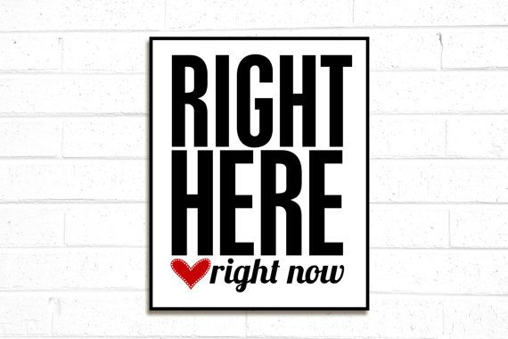 Right here Right Now Original Modern Graphic by hairbrainedschemes, $15.00