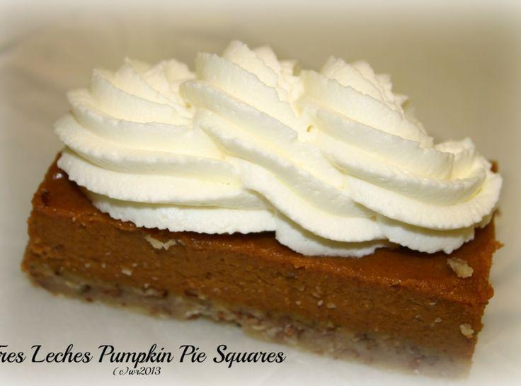 Tres Leches Pumpkin Pie Squares | ALWAYS THANKFUL - THANKSGIVING | Pi ...