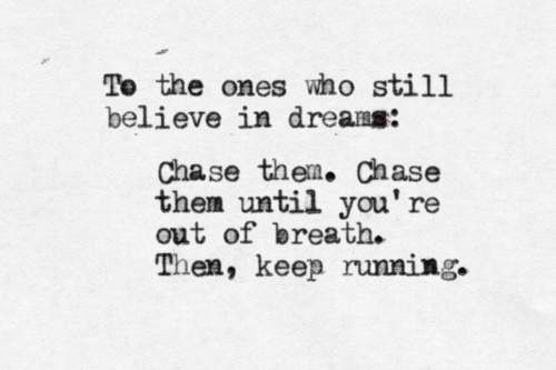 Chase After Your Dreams Quotes. QuotesGram
