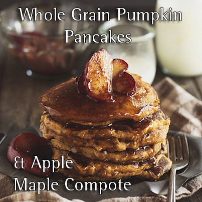 More like this: pumpkin pancakes , whole grains and grains .