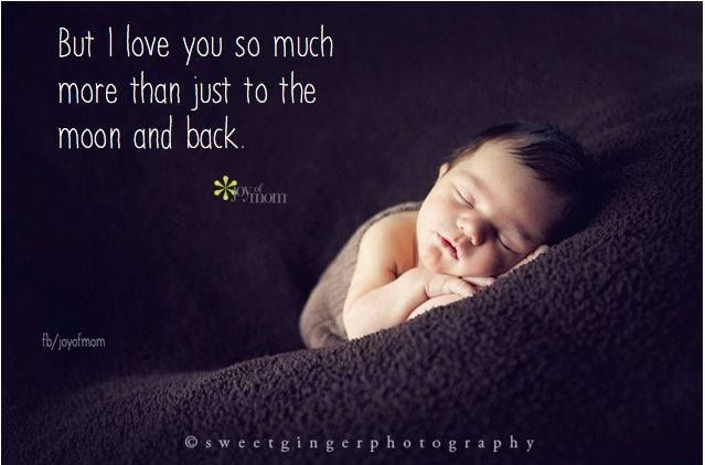 I Love You Kimberly Quotes : But I love you so much more than just to the moon and back.
