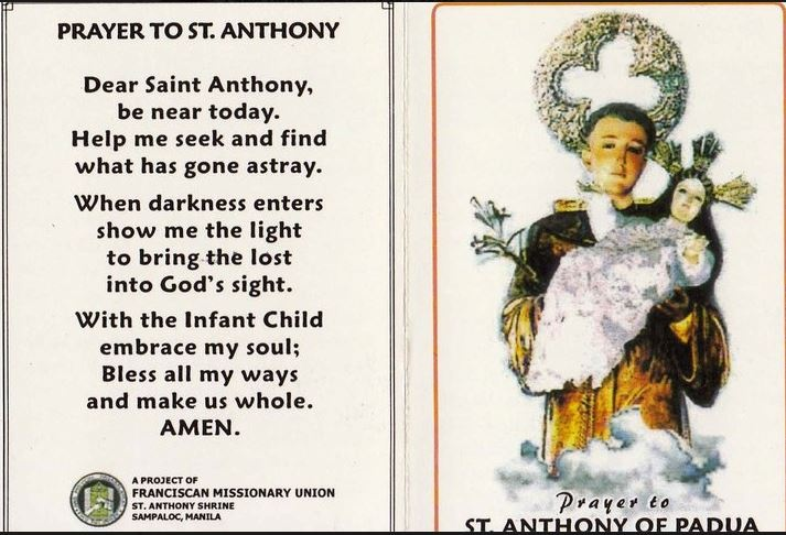 st anthony of padua Novena to saint anthony for any need st anthony, you are glorious for your miracles and for the condescension of jesus who came as a little child to lie in your arms.