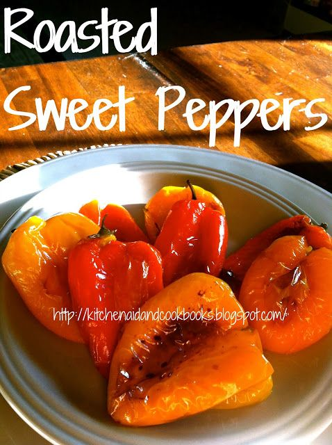 Roasted Sweet Peppers | •YUM• | Pinterest