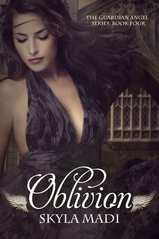 Oblivion (Guardian Angel, #4) by  Skyla Madi