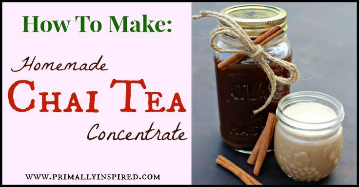How to make homemade Chai tea | Tea For Two! | Pinterest