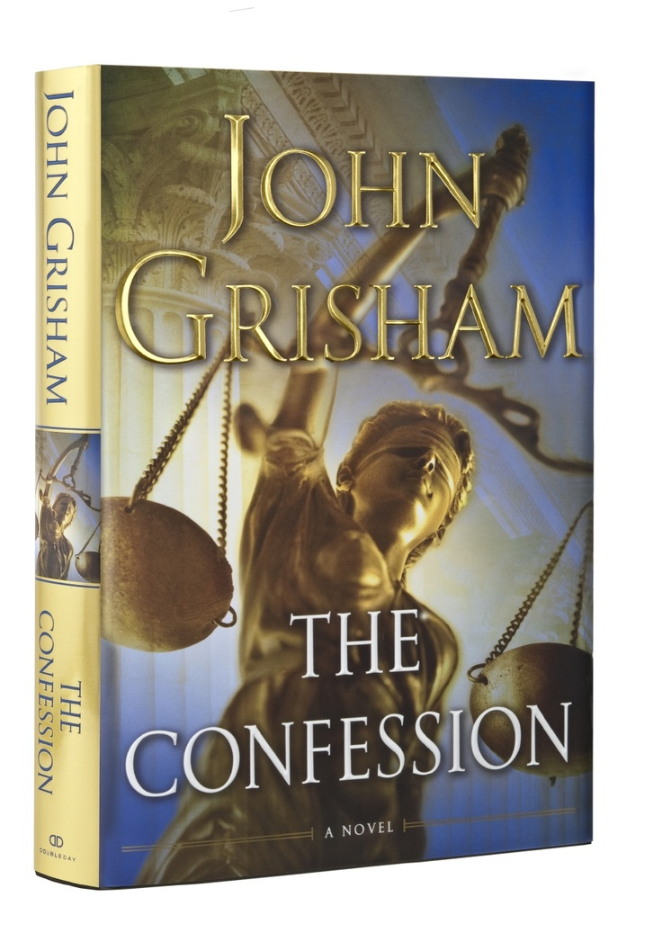 the confession by john grisham analysis Analysis of john grisham's novels by nasrullah mambrol on june 3, 2018 • ( 0) grisham writes legal thrillers, a type of novel that has virtually become a genre of its own in recent years.