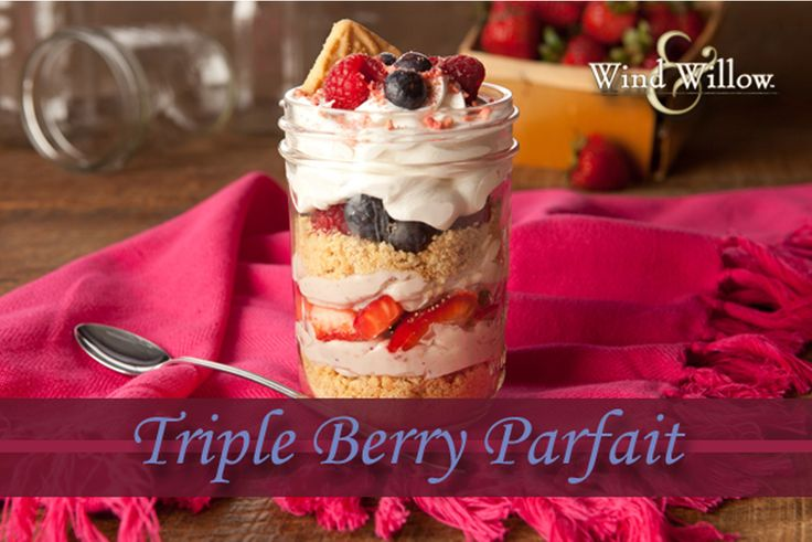 Wind Willow Triple Berry Parfait is a cool treat for hot Summer days!
