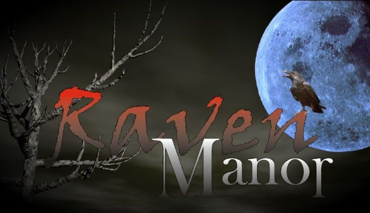 Raven Manor Welcomes You