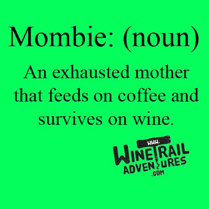 Doctors have finally come up with a term for the overworked mom.  I don't see anything wrong with surviving on wine.... do you?