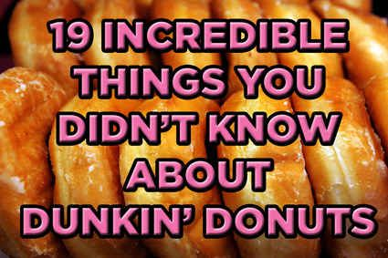 19 incredible things you didn t know about dunkin donuts