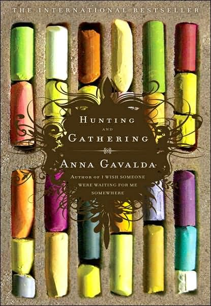 Anna Gavalda - Hunting and Gathering