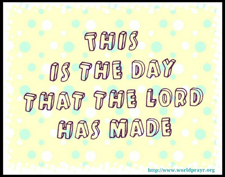 This is the Day... | Blessing quotes | Pinterest