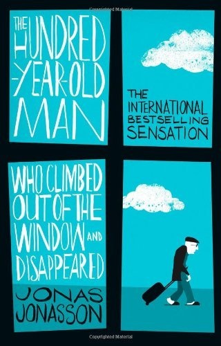 Hundred-Year-Old Man Who Climbed Out of the Window and Disappeared  Jonas Jonasson