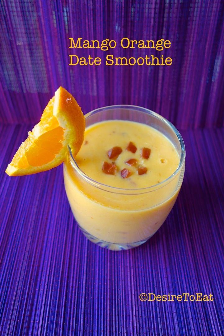 Mango Orange Date Smoothie | DesireToEat.com | Pinterest