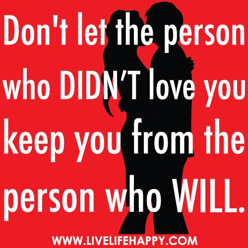 Don't Let The Person Who Didn't Love You