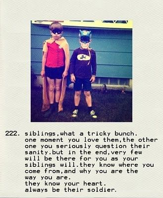 Siblings...they know your heart.