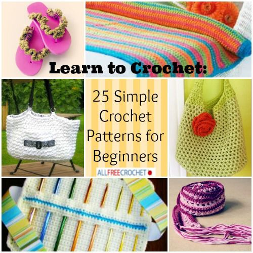 Crocheting Lessons For Beginners : Learn to Crochet: 25 Simple Crochet Patterns for Beginners