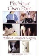 Fix Your Own Pain Without Drugs or Surgery by Jolie Bookspan. $24.95. Publisher: Coaches Choice; DVD Video edition (July 30, 2006). Publication: July 30, 2006. Author: Jolie Bookspan