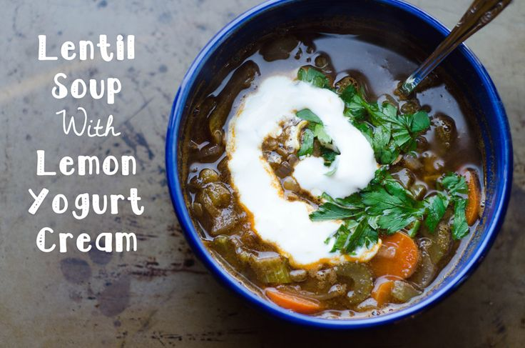 Lentil Soup With Lemon Yogurt Cream | Soups | Pinterest