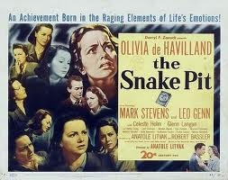 the Snake Pit...great movie, great actress