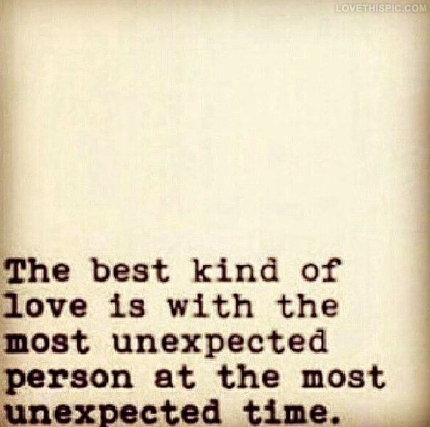 Best kind of love love quotes time person kind best unexpected