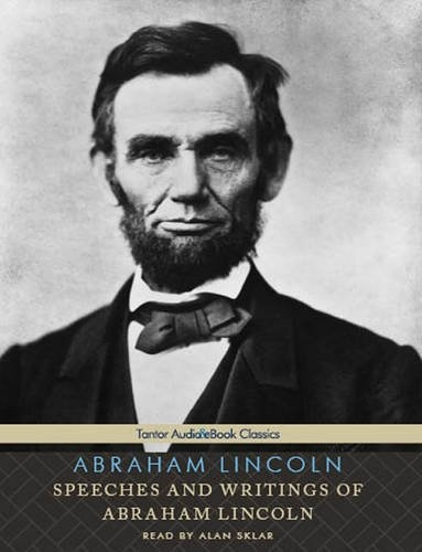 abraham lincoln speeches and writings Letting lincoln's eloquent voice speak for itself, editor michael johnson has collected more than 180 of the writings and speeches that illuminate lincoln's life and career, from his youth to his entry into republican politics and through his presidency.