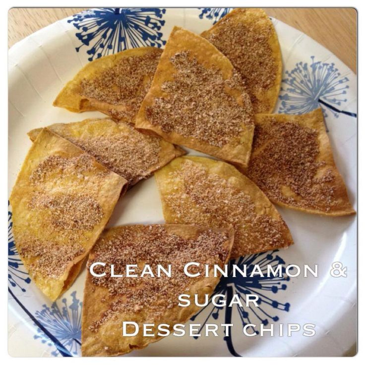Clean Cinnamon & Sugar Chips (2) corn tortillas (1) T coconut oil ...