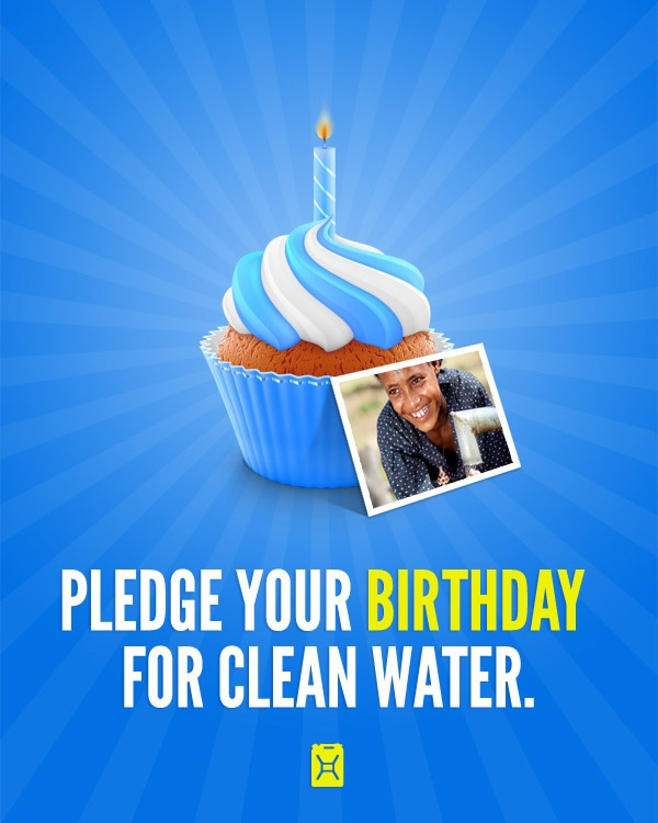 Almost one billion people on the planet live without access to clean drinking water. We call that the water crisis -- and we need your next birthday to solve it. Join us by pledging to give up your next birthday for clean water.