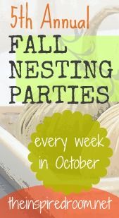 Join the Fall Nesting Party this October at The Inspired Room! Seasonal decorating, fall organizing and holiday ideas all month long and a weekly party you can link up to!