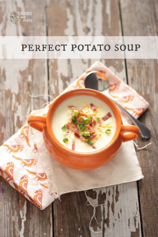 Perfect Potato Soup   Crumbs and Chaos #soup #easyrecipe www ...